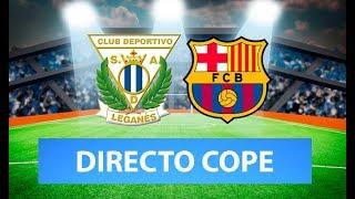 (SOLO AUDIO) Directo del Leganés 1-2 Barcelona en Tiempo de Juego COPE