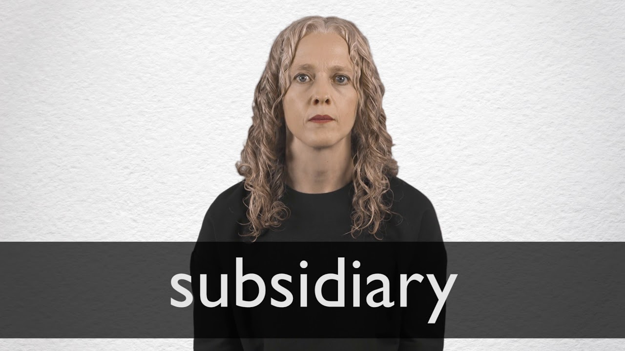 How to pronounce SUBSIDIARY in British English