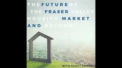 VREP Episode 125 | The Future of the Fraser Valley Housing Market and Beyond with Scott Brown