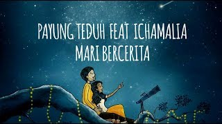 Payung Teduh feat Ichamalia - Mari Bercerita (Lirik)