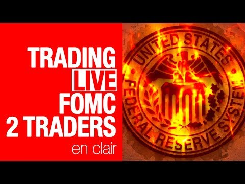 TRADING LIVE FOMC 2 TRADERS !