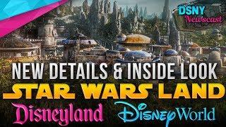 NEW Inside Look for STAR WARS LAND at Disneyland and Walt Disney World - Disney News - 5/28/18