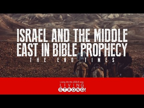E-216: Israel And The Middle-East In Bible Prophecy  (The End Times-2)