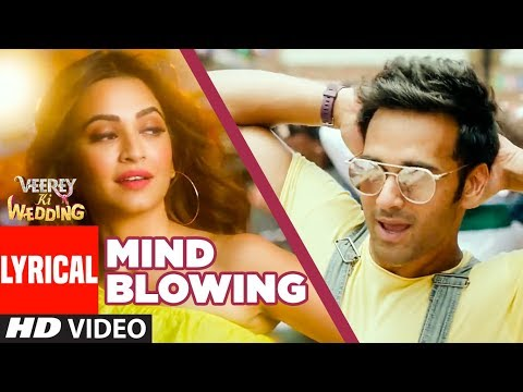 Mind Blowing Lyrical | Veerey Ki Wedding |Mika Singh|Pulkit Samrat Jimmy Shergil Kriti Kharbanda