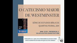 Estudo Bíblico - Tema: Catecismo Maior - Pergunta nº20