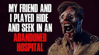 """""""My Friend And I Played Hide And Seek In An Abandoned Hospital"""" Creepypasta"""
