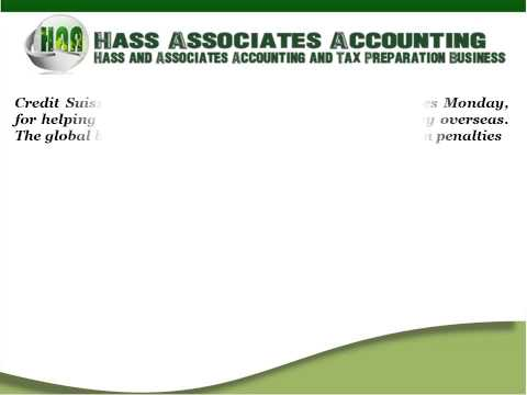 Hass and Associates Accounting Tax News and Tips: U.S. Charges Credit Suisse Over Tax Fraud Scheme