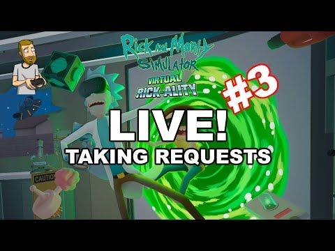 Rick and Morty VR TAKING REQUESTS | Shaun Zom Gaming LIVE! #3