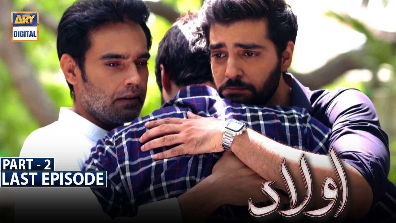Download Aulaad Last Episode - Part 2 [Subtitle Eng] | 8th June 2021 | ARY Digital Drama