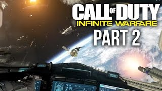 CALL OF DUTY INFINITE WARFARE Gameplay Walkthrough Part 2 - SPACE BATTLE (Campaign)