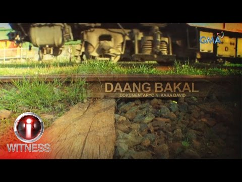 I-Witness: 'Daang Bakal', dokumentaryo ni Kara David (full episode)