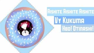 HBD Otinashi! Aishite Aishite Aishite【Vy Kukuma】