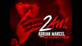 2AM- Adrian Marcel FT Sage The Gemini and Problem (Young California Remix)