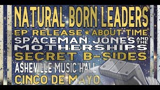 Natural Born Leaders EP Release @ Asheville Music Hall 5-5-2018