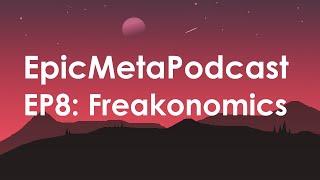 EP8: Freakonomics