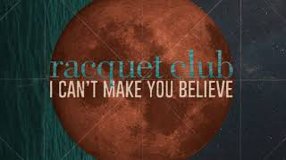 Racquet Club - I Can