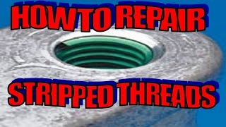 HOW TO REPAIR STRIPPED THREADS WITH A HELICOIL