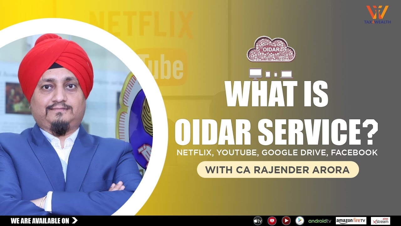 WHAT is OIDAR service NETFLIX, YOUTUBE, GOOGLE DRIVE, FACEBOOK'' with CA RAJENDER ARORA