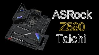 Take a look at ASRock Z590 Taichi with 10900K | GEN10.