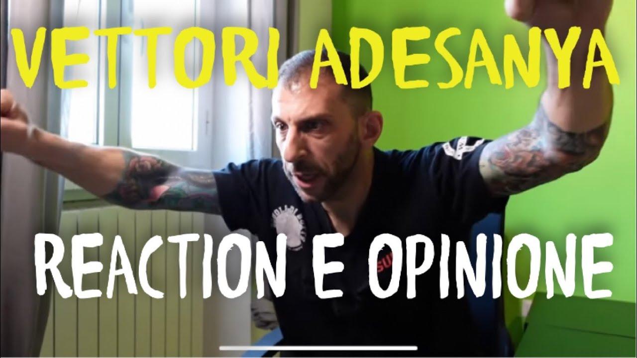 Vettori Adesanya reaction e opinione a caldo
