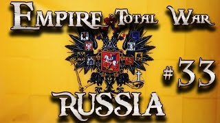 Lets Play - Empire Total War (DM)  - Russia  -  The Thin Green Line....!!! (33)