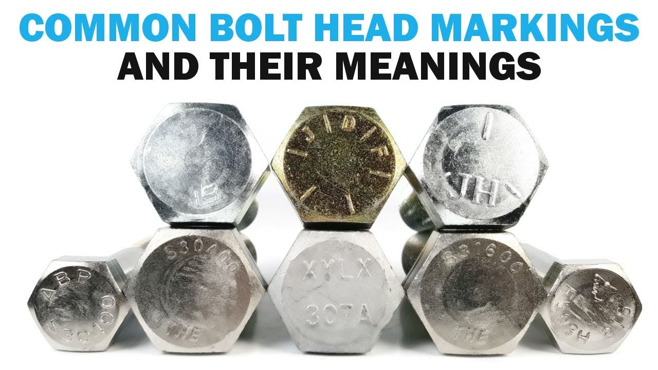 Bolt Head Markings What Do They Mean Fasteners 101 Youtube