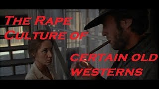 The Rape Culture Of Certain Old Westerns