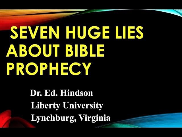 Dr. Ed Hindson - Seven Huge Lies About Bible Prophecy – June 20th, 2021