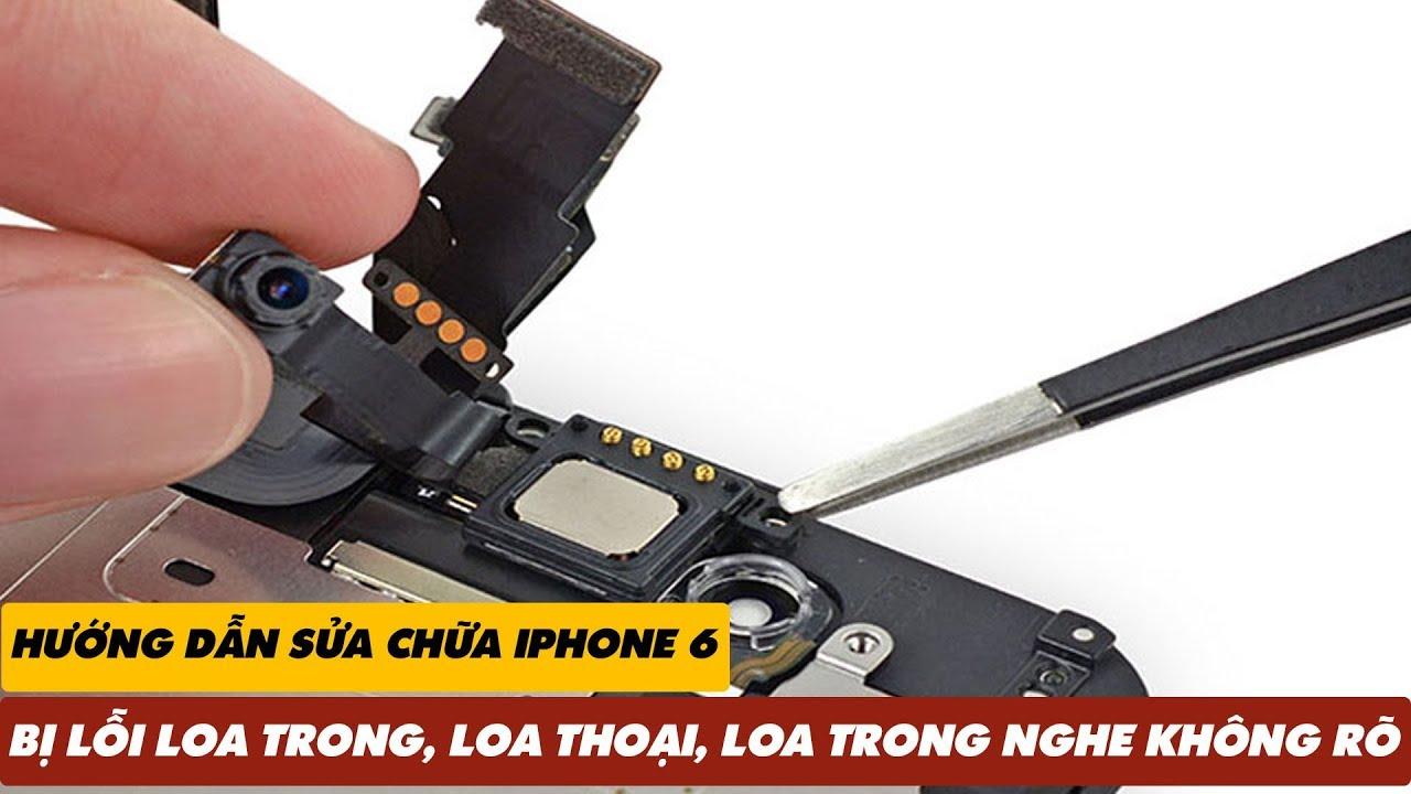 Hướng Dẫn Sửa Chữa iPhone 6 LỖI LOA TRONG, LOA THOẠI, LOA TRONG NGHE KHÔNG RÕ | Truesmart