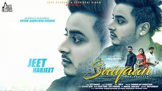 Saiyaan | (Full Song) | Jeet Harjeet | New Punjabi Songs 2018 | Latest Punjabi Songs 2018 |