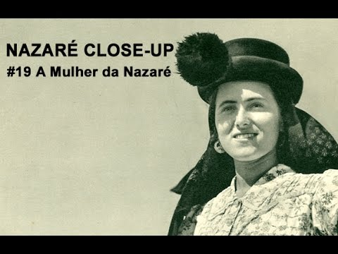 NAZARÉ CLOSE-UP - #19 A Mulher da Nazaré