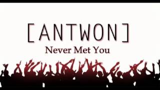 Antwon X  Never Met You
