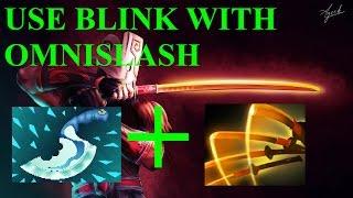 Use blink with omnislash #3 dota 2 tricks and tips