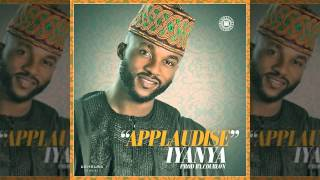 Iyanya - Applaudise (OFFICIAL AUDIO 2015)