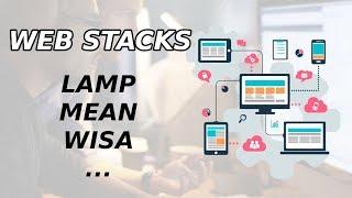Web Stacks   Stack LAMP, MEAN, MERN, MEVN, WISA