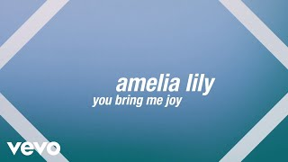 Watch Amelia Lily You Bring Me Joy video