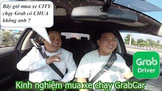 Có nên mua xe Honda City chạy Grab? | Chia sẻ thực tế của khách hàng đã mua và chạy Grab Car