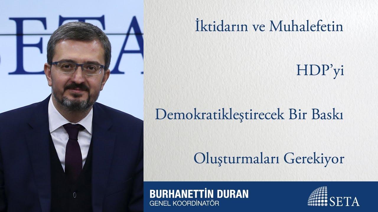 İktidarın ve Muhalefetin HDP'yi Demokratikleştirecek Bir Baskı Oluşturmaları Gerekiyor