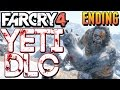 Far Cry 4 Valley of the Yetis ENDING - WTF JUST HAPPENED?