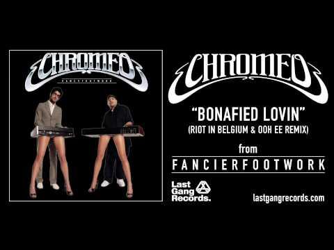 Chromeo  Bonafied Lovin Riot in Belgium & Ooh Ee Remix