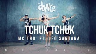 Tchuk Tchuk - MC THD ft. Léo Santana - Coreografia |  FitDance TV
