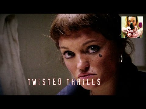 DEADLY WOMEN   Twisted Thrills   S5E2