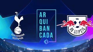 TOTTENHAM x RB LEIPZIG (narração AO VIVO) - Champions League