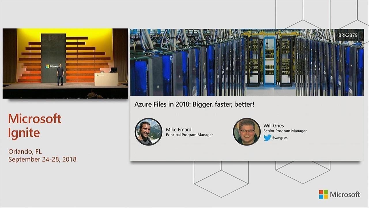 Azure Files in 2018: Bigger faster better! - BRK2379