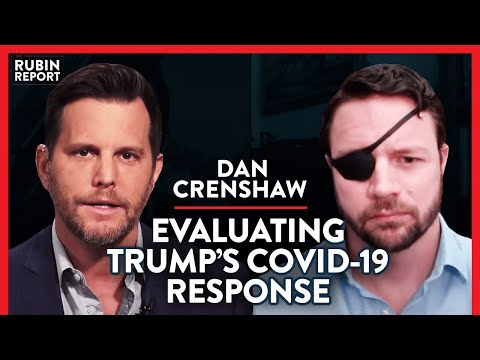 When Does Lockdown End? & The Truth About Trump's Response | Dan Crenshaw | POLITICS | Rubin Report