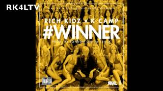 Rich Kidz™ - Winner ft. K Camp; Prod. By London On Da Track [CC] Lyrics