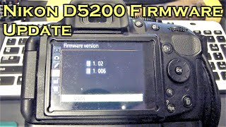 How To Update Nikon D5200 Firmware (DSLR Camera)