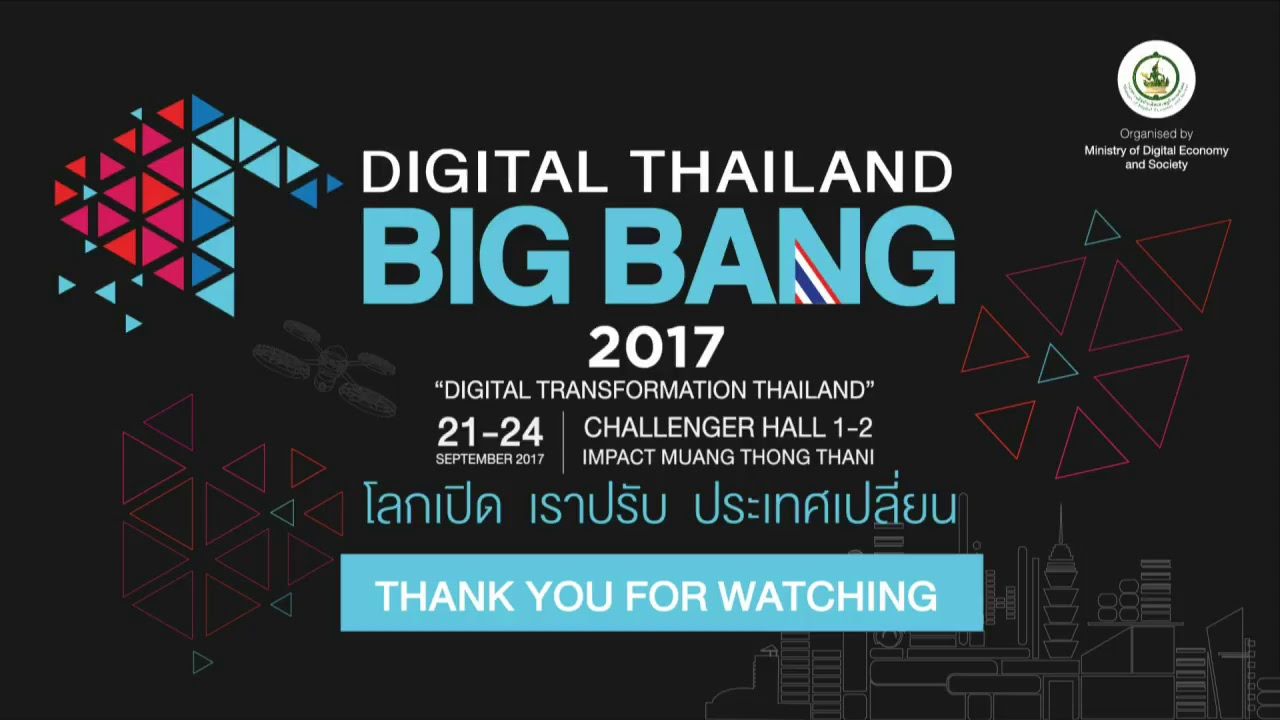 Digital Thailand Big Bang 2017 21-9-60 Big Bang Stage (part2)