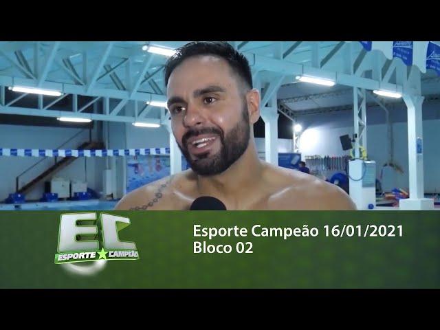 Esporte Campeão 16/01/2021 - Bloco 02