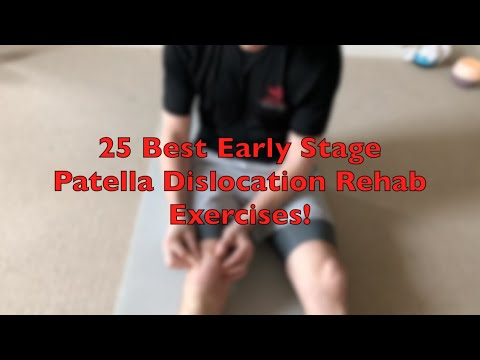 25 Best Early Stage Patella Dislocation Rehab. Exercises